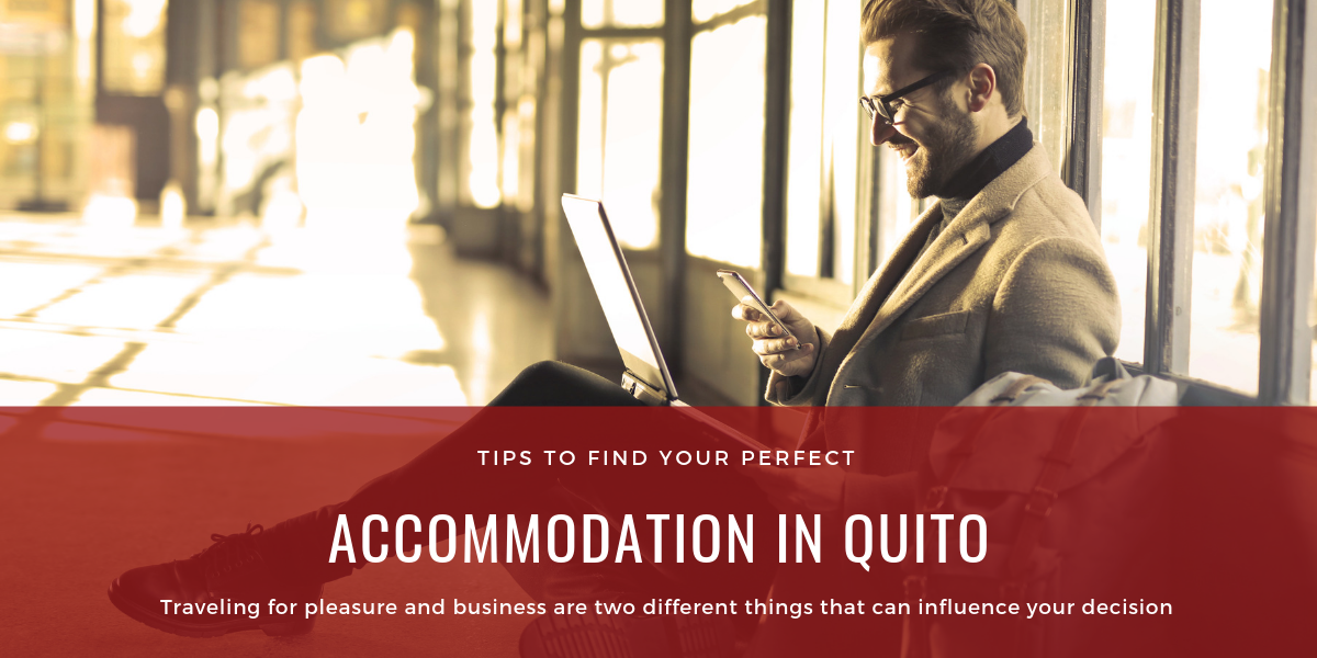 Find your perfect accommodation in your business trip to Quito
