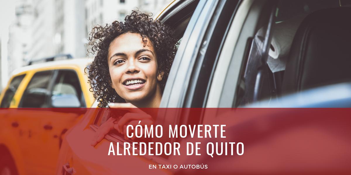 Cómo moverte alrededor de Quito en taxi o bus