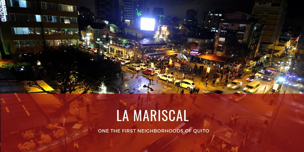 La Mariscal one of the first neighborhoods in Quito